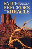 Faith Precedes the Miracle - Paperback By Kimball, Spencer W. - GOOD