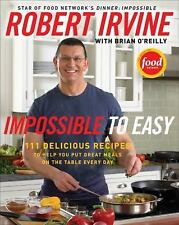 Impossible to Easy: 111 Delicious Recipes to Help You Put Great Meals -ExLibrary