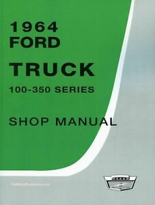 1964 FORD TRUCK SHOP MANUAL, 100-350 SERIES