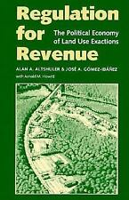 Regulation for Revenue: The Political Economy of Land Use Exactions
