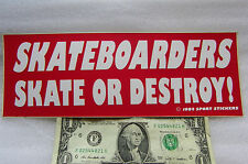 "Bumper Sticker SKATEBOARDERS SKATE OR DESTROY ! White/Red 3"" x 9"" FREE SHIPPING"
