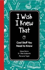 I Wish I Knew That: Cool Stuff You Need to Know by Steve Martin