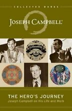 The Hero's Journey Joseph Campbell on His Life and Work 9781608681891
