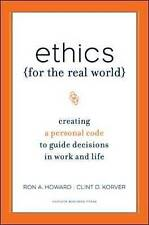 Ethics for the Real World: Creating a Personal Code to Guide Decisions in Work a
