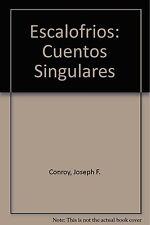 Escalofrios : Cuentos Singulares by Joseph Conroy (2007, Paperback)