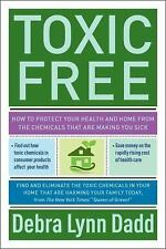 Toxic Free: How to Protect Your Health and Home from the Chemicals Tha-ExLibrary
