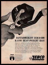 1969 Zebco 800 Bantamweight Fishing Reel Kayos Heavyweight Bass Vintage Print Ad