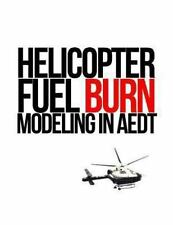 Helicopter Fuel Burn Modeling in Aedt by U.S. Department of Transportation...