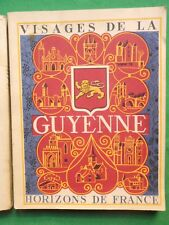 VISAGES DE LA GUYENNE FENELON SECRET GOT CROZET 1953 HORIZONS DE FRANCE