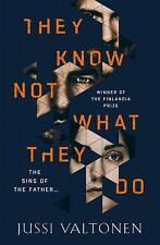 They Know Not What They Do by Jussi Valtonen and Kristian London (2017,...