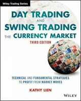 Day Trading and Swing Trading the Currency Market : Technical and Fundamental...