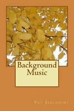 Background Music by Pat Jablonski (2015, Paperback)