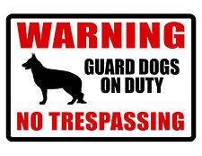 NO TRESPASSING Sign Guard Dogs on Duty Aluminum..Custom Sign..High gloss.NO RUST