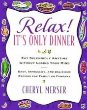 Relax, It's Only Dinner: Whether With Family or Company, You Can Eat Splendidly