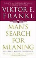 Man's Search for Meaning : An Introduction to Logotherapy by Viktor E. Frankl