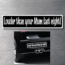 louder than your mum last night in Car Parts | eBay