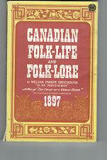 CANADIAN FOLK LIFE AND FOLK LORE tpb William Parker Greenough reprint illus.