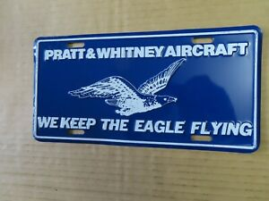 PRATT & WHITNEY AIRCRAFT BOOSTER LICENSE PLATE - WE KEEP THE EAGLE FLYING-