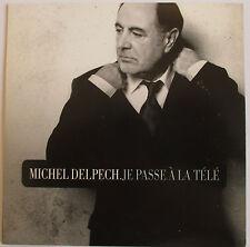 """MICHEL DELPECH - CD SINGLE PROMO """"JE PASSE A LA TELE"""""""