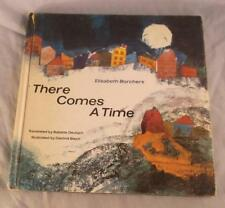 THERE COMES A TIME BY ELISABETH BORCHERS 1965 DOUBLEDAY & CO LARGE FORMAT