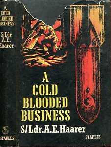 Haarer, S/Ldr A E  A COLD-BLOODED BUSINESS 1958 SIGNED Hardback BOOK