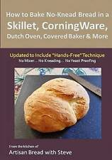 How to Bake No-Knead Bread in a Skillet, CorningWare, Dutch Oven, Covered Baker