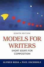 Models for Writers : Short Essays for Composition by Paul Eschholz and Alfred...