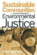 Sustainable Communities and the Challenge of Environmental Justice by Agyeman,