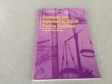 Developing and Implementing Clinical Practice Guidelines: Legal Aspects BOOK