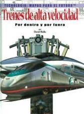 Trenes De Alta Velocidad Por Dentro Y Por Fuera (Tecnologia: Mapas Para El Futu