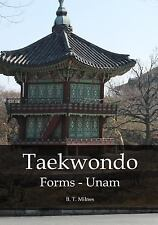 Taekwondo Forms - Unam by B. Milnes (2015, Paperback)