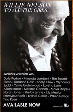 WILLIE NELSON To All The Girls Ltd Ed 2013 New Rare Poster +FREE Country Poster!