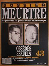 DOSSIER MEURTRE N° 43 ENQUÊTES CRIMES H. GLATMAN & J. BRUDOS OBSÉDÉS SEXUELS