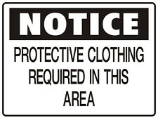 """SIGN """"PROTECTIVE CLOTHING REQUIRED IN THIS AREA 5mm corflute 300MM X 225MM"""""""