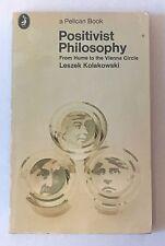 Positivist Philosophy from Hume to the Vienna Circle by Leszek Koakowski 1972