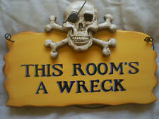 Pirate wood sign This Room'S A Wreck 8 inches long X 5 inches high