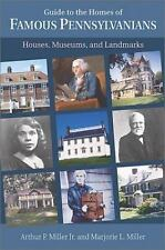 Guide to the Homes of Famous Pennsylvanians: Houses, Museums, and Land-ExLibrary