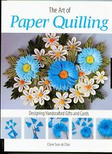 THE ART OF PAPER QUILLING Pattern Book  by Claire Choi  Soft Cover Projects Book