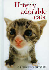 Utterly Adorable Cats by Helen Exley (Hardback, 2004)