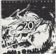 LIVING in the 20th Century-the Steve Miller Band-Capitol Rec./cdp7463262