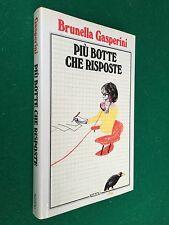 Brunella GASPERINI - PIU' BOTTE CHE RISPOSTE , 1° Ed. Rizzoli (1981) Cop Rigida