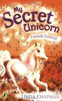 My Secret Unicorn: Friends Forever by Chapman, Linda Paperback Book The Fast