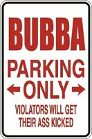 "*Aluminum* Bubba Parking Only Violators Get A$$ Kicked 8""x12"" Metal Sign S024"