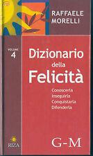 DIZIONARIO DELLA FELICITA - RAFFAELE MORELLI - Vol. 4  G-M