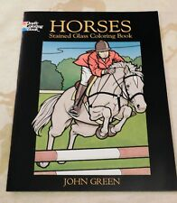 Dover Publications Horses Stained Glass Coloring Book by John Green, 2004, New