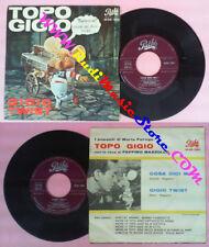 LP 45 7'' TOPO GIGIO Cosa dici mai! Gigio twist 1962 MAZZULLO no cd mc dvd *