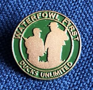 Ducks Unlimited WATERFOWL FIRST Pin