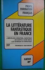 LA LITTERATURE FANTASTIQUE EN FRANCE DE CAZOTTE A GRACQ V. ET J. EHRSAM PROFILS