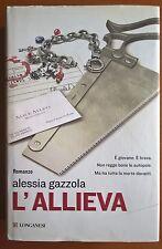 L'Allieva, Gazzola, Longanesi PRIMA EDIZIONE e PRIMA STAMPA Gennaio 2011