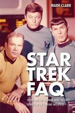 Star Trek Faq : Everything Left to Know about the First Voyages of the NCC1701